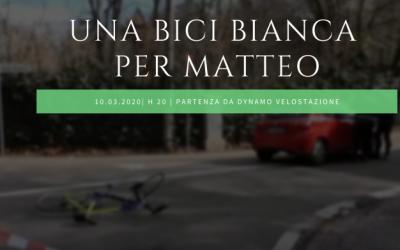Martedì 10 marzo – Una bici bianca per Matteo – Evento rinviato
